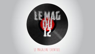 Le Mag du 12 – le magazineéventuel