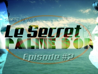Secret News #2, le secret de la Palme d'Or