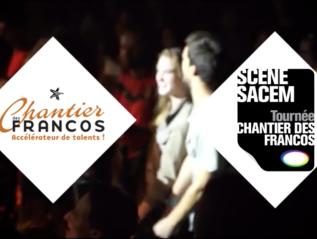 5 ans de tournée Scène Sacem x Chantier desFrancos